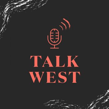 Talk West Podcast from Walk West