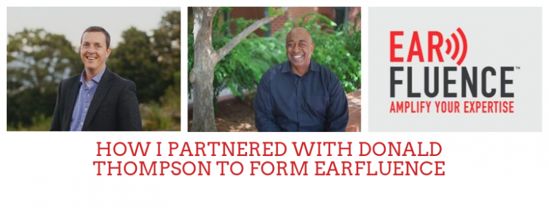 HOW I PARTNERED WITH DONALD THOMPSON TO FORM EARFLUENCE