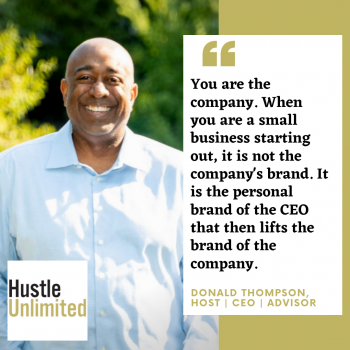 Donald Thompson Hustle Unlimited Advice to CEOs