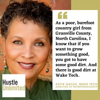 Katie Gailes Wake Tech Entrepreneur Initiatives Hustle Unlimited Podcast