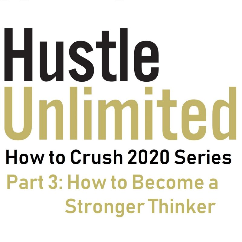 How to Crush 2020 Podcast Series Become a Stronger Thinker