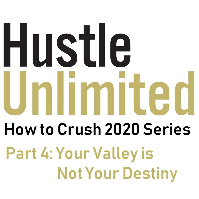 Crush 2020 Your Valley Is Not Your Destiny