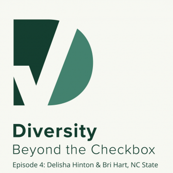 Diversity Beyond the Checkbox Podcast Bri Hart Delisha Hinton NC State