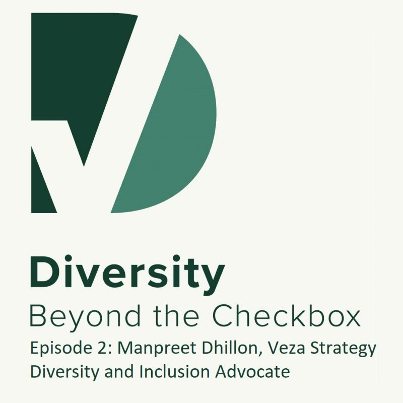 Diversity Beyond the Checkbox with Manpreet Dhillon Veza Strategy
