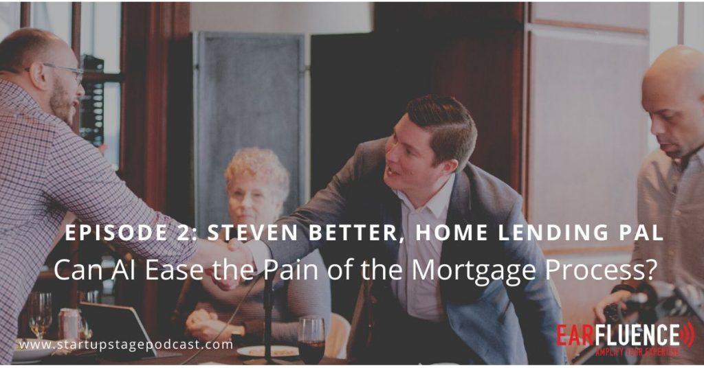 Steven Better Home Lending Pal Tim McLoughlin Cofounders Capital Startup Stage Podcast