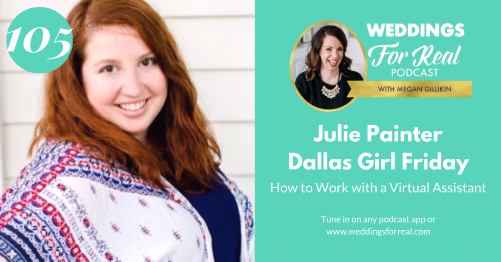Julie Painter Virtual Assistant Dallas Girl Friday Weddings for Real Podcast