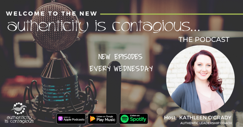Authenticity is Contagious with Kathleen O'Grady