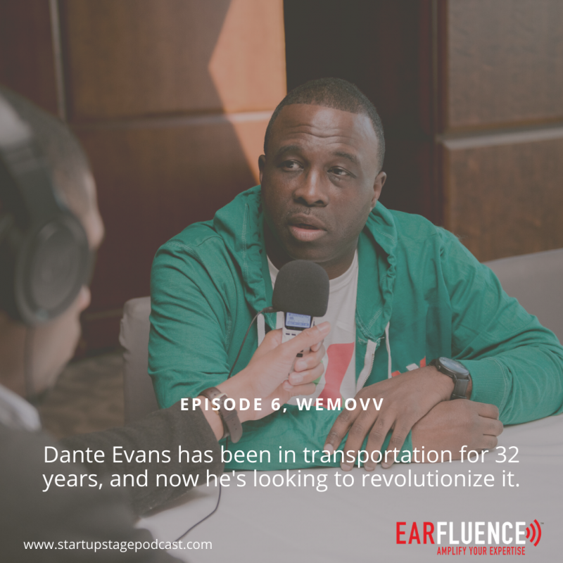 Dante Evans WeMovv on the Startup Stage Podcast