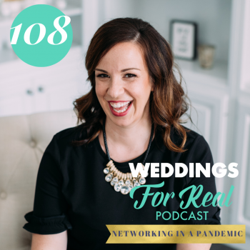 Networking in a Pandemic Megan Gillikin Weddings for Real Podcast
