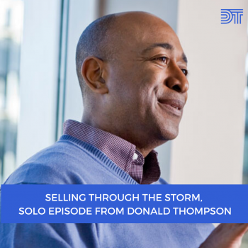 Selling through COVID Pandemic Donald Thompson Podcast