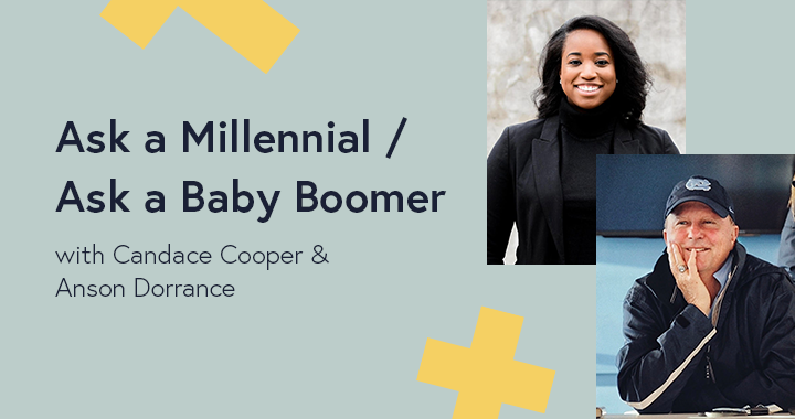 Ask a Millennial / Ask a Baby Boomer Anson Dorrance Candace Cooper