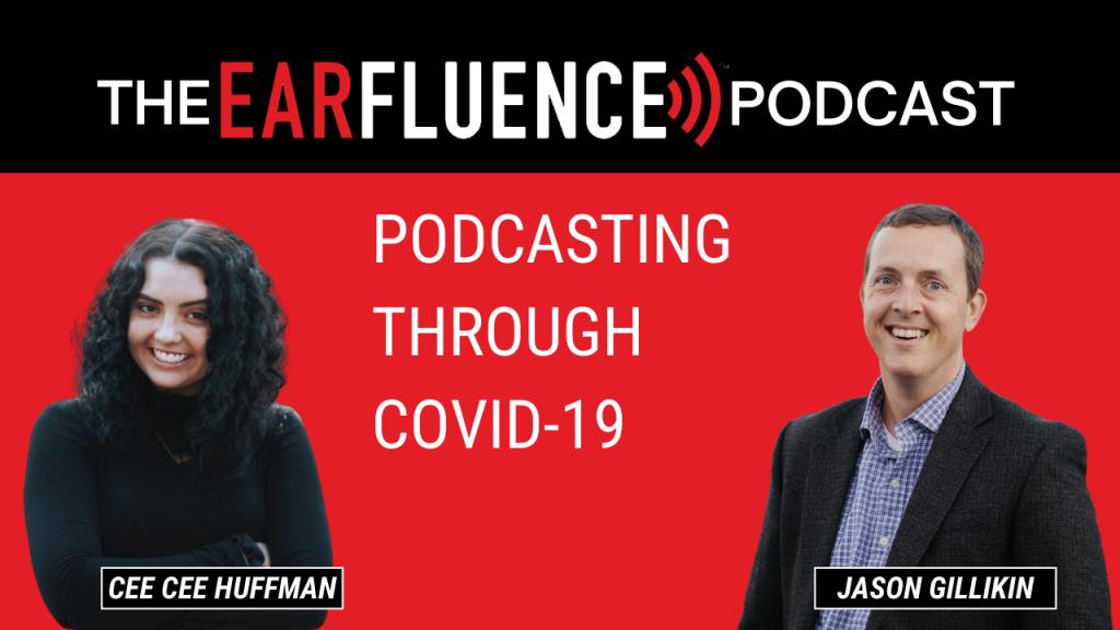 Earfluence Podcast - Podcasting through COVID 19
