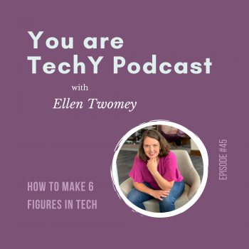 How to Make Six Figures in Tech You are TechY Podcast Ellen Twomey