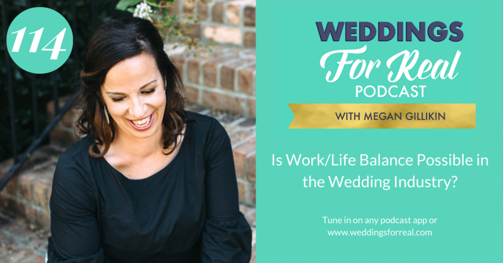 Work Life Balance Megan Gillikin Weddings for Real Podcast