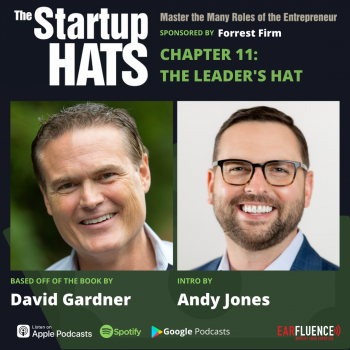 The Startup Hats by David Gardner Chapter 11 The Leader's Hat with intro by Andy Jones Forrest Firm