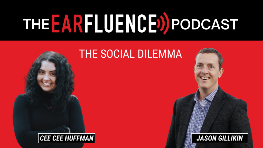 Earfluence Podcast with Jason Gillikin and Cee Cee Huffman - The Social Dilemma