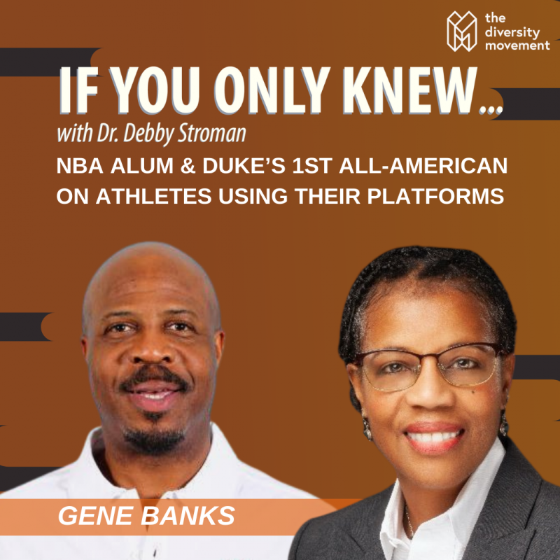 Gene Banks Duke All-American If You Only Knew Dr Debby Stroman Podcast
