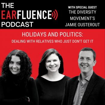 Holidays and Politics Earfluence Podcast