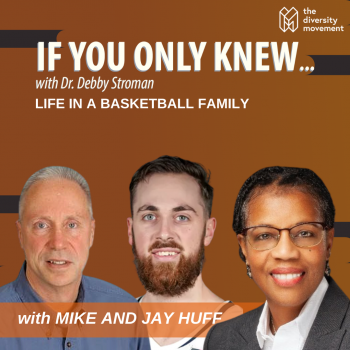 Jay Huff and Mike Huff If You Only Knew with Dr Debby Stroman Podcast
