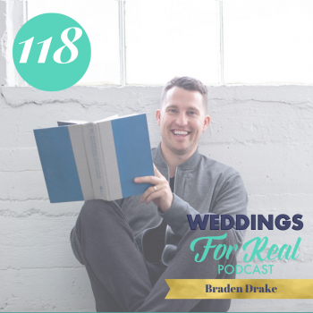 Braden Drake Weddings for Real Podcast