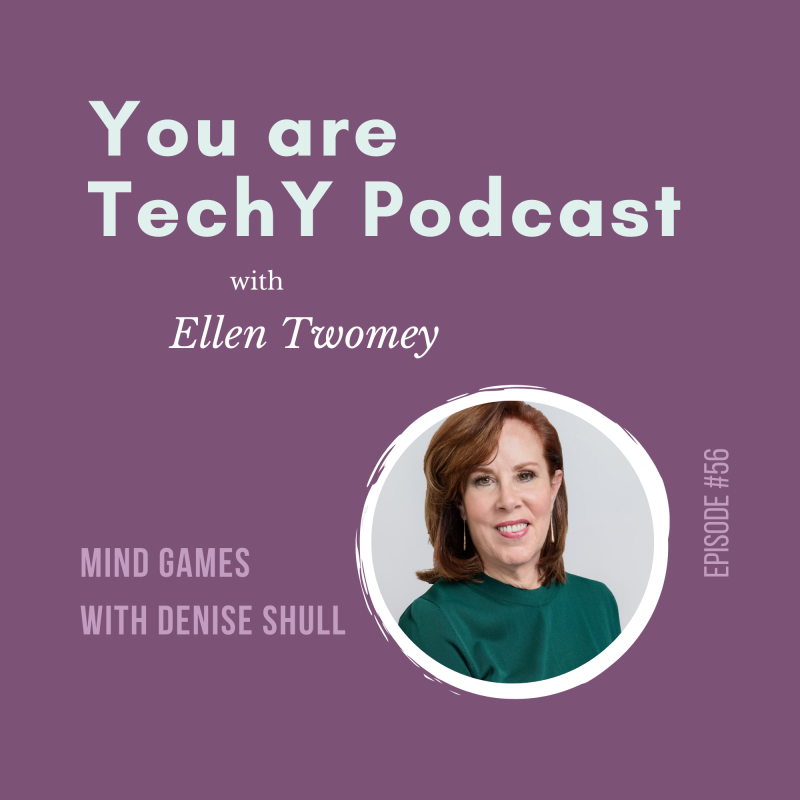 Denise Shull You are techY Podcast with Ellen Twomey