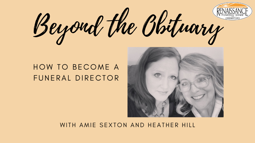 Become a Funeral Director Beyond the Obituary Podcast Amie Sexton Heather Hill