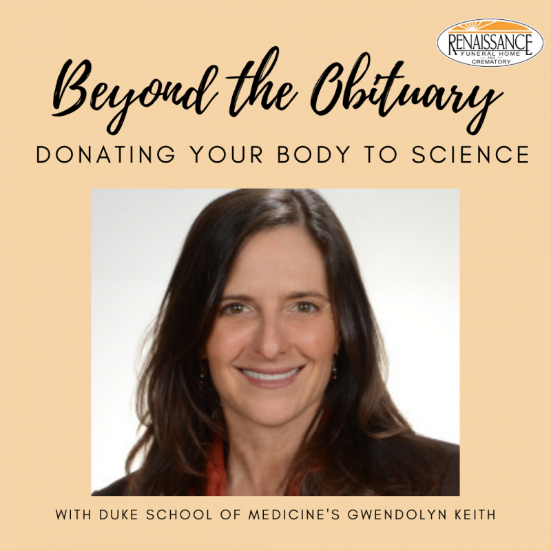 Donating Your Body to Science Gwendolyn Keith Beyond the Obituary Podcast