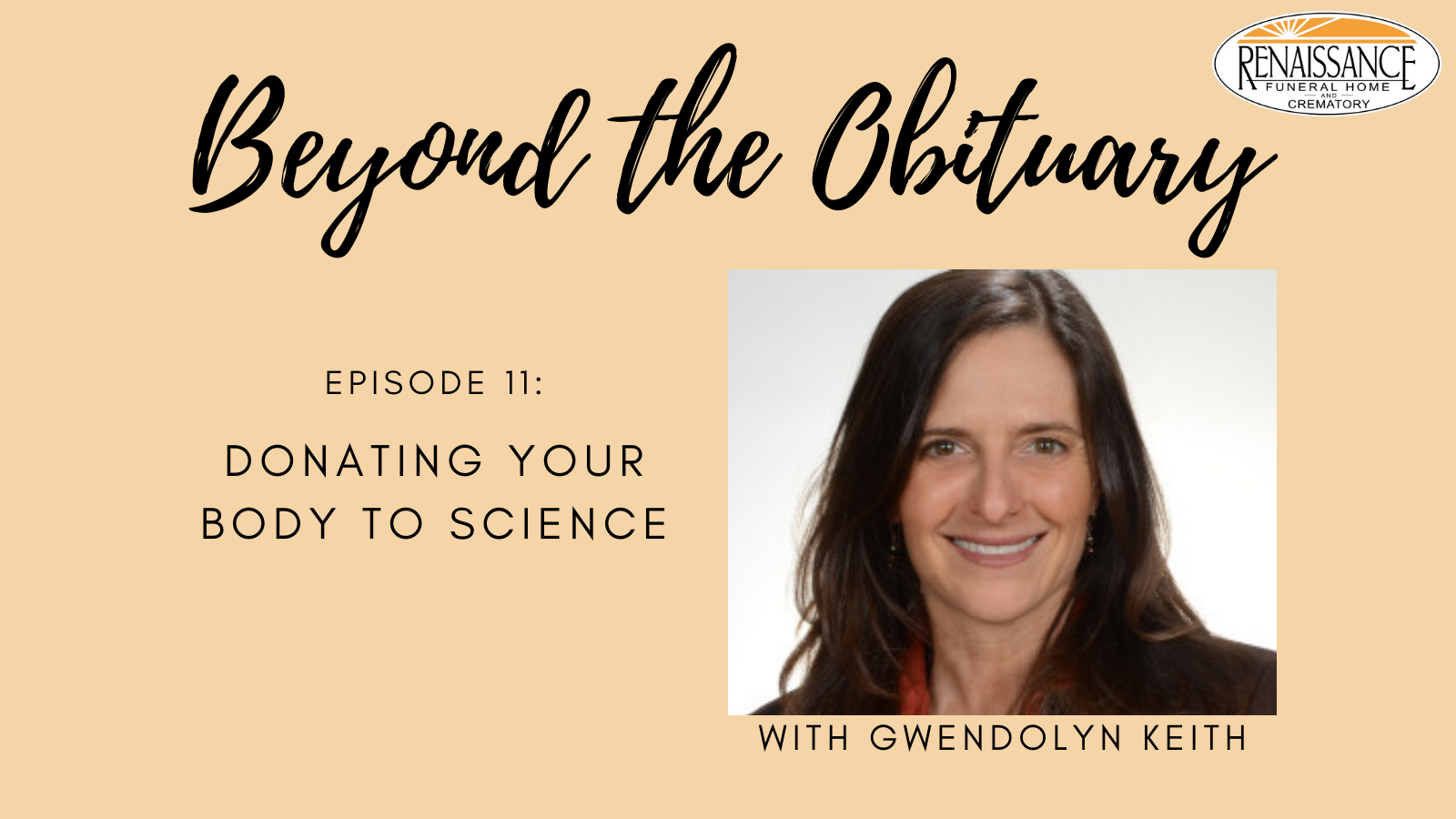 Donating Your Body to Science Duke School of Medicine Gwendolyn Keith Beyond the Obituary Podcast