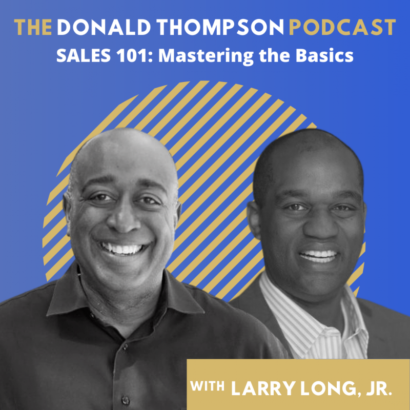 Larry Long Sales 101 Donald Thompson Podcast