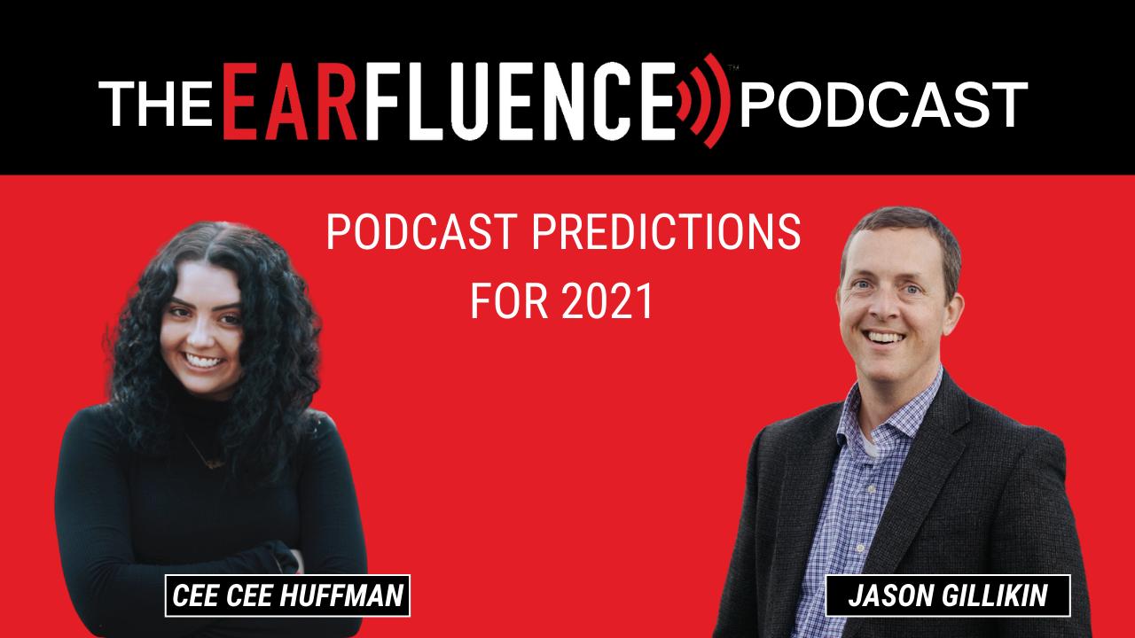 Earfluence Podcast Predictions 2021