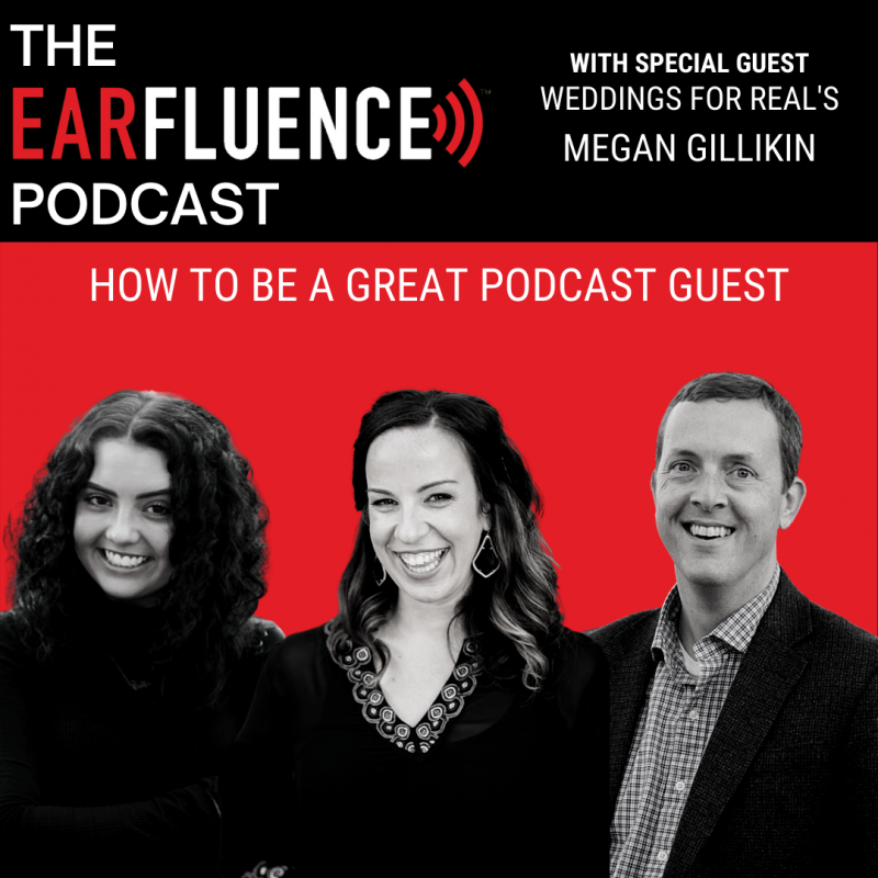 How to be a great podcast guest with megan gillikin earfluence podcast