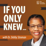 If You Only Knew Podcast with Dr Debby Stroman