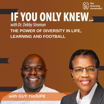 Guy Troupe on the If You Only Knew Podcast with Dr Debby Stroman
