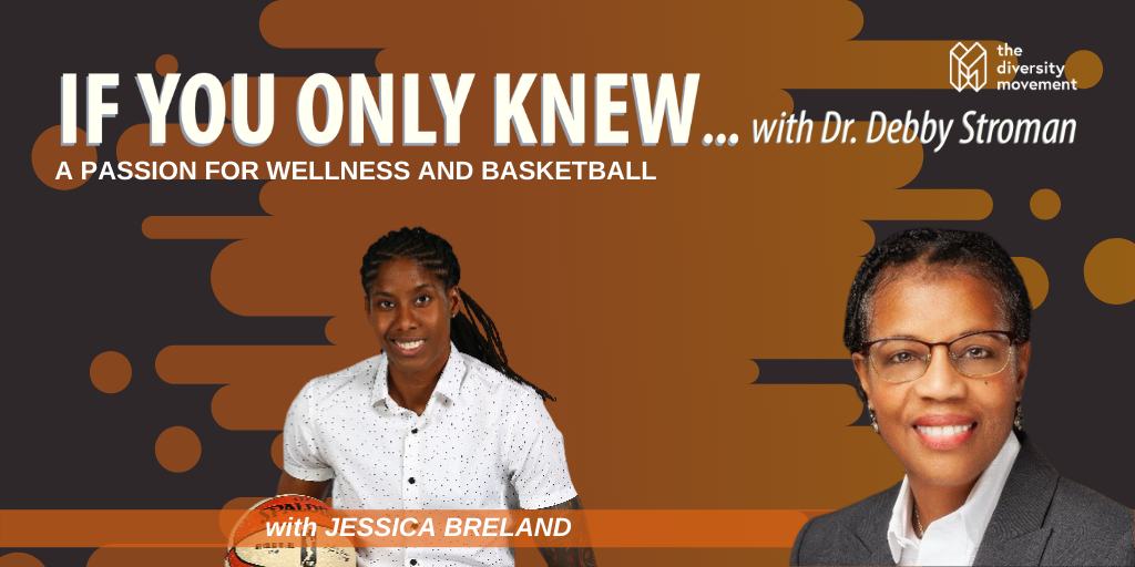 Jessica Breland If You Only Knew Podcast Dr Debby Stroman