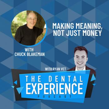 Chuck Blakeman The Dental Experience Podcast