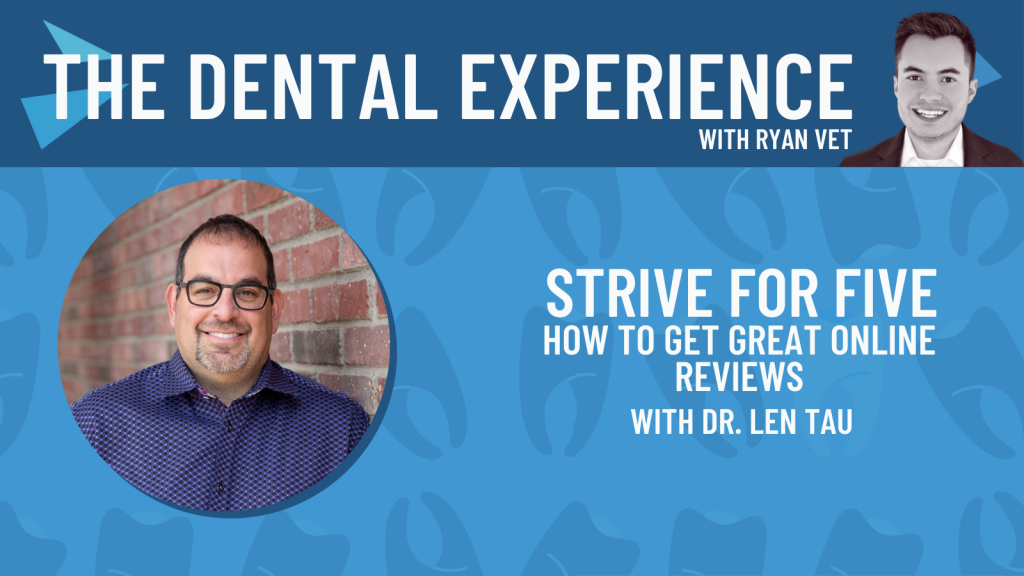 Dr Len Tau The Reviews Doctor The Dental Experience Podcast