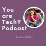 You are techY with Ellen Twomey Podcast