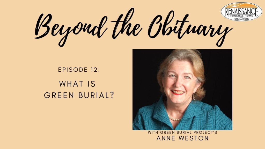 Green Burial Anne Weston Beyond the Obituary Podcast