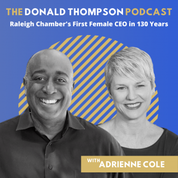 Adrienne Cole Raleigh Chamber CEO Donald Thompson Podcast