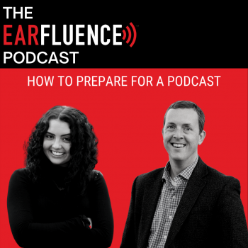 How to prepare for a podcast earfluence