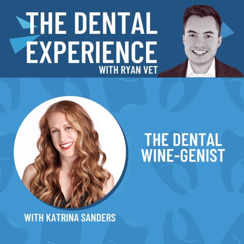 The Dental Experience Podcast Katrina Sanders
