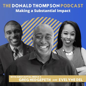 Greg Hedgepeth Evelyne Del Substantial Donald Thompson Podcast