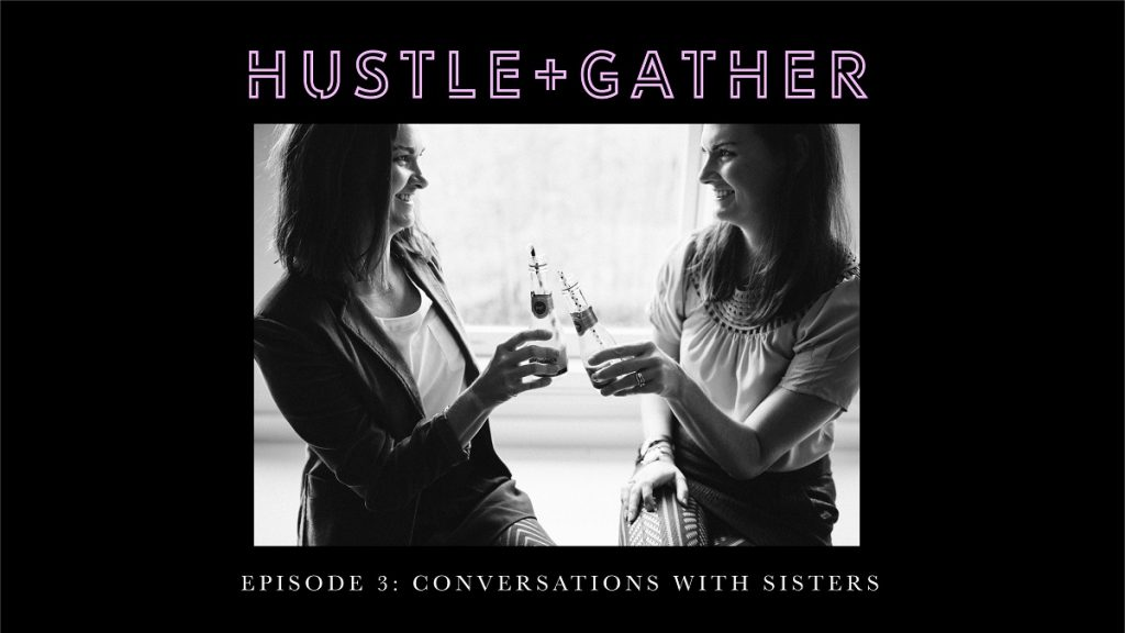 Hustle + Gather Conversations with Sisters Wide