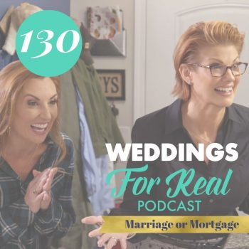 Marriage or Mortgage on Weddings for Real