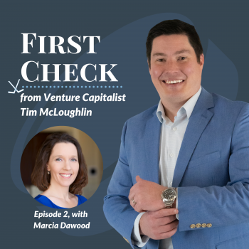 First Check Podcast Marcia Dawood Tim McLoughlin