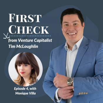 Monique Villa Mucker Capital First Check Podcast Tim McLoughlin