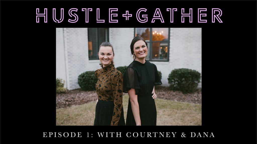 Hustle + Gather Podcast Episode 1