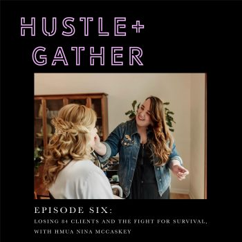 Nina McCaskey Hustle and Gather Podcast