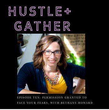 Bethany Howard Permission Granted Hustle and Gather Podcast