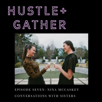 Hustle and Gather Dana Kadwell Courtney Hopper